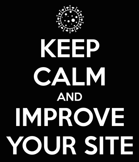 Keep Calm and Improve Your Site